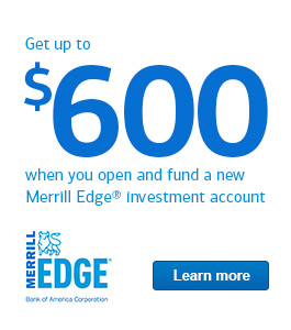 Get up to $600 when you open and fund a new Merrill Edge investment account. Learn more